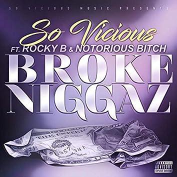 Broke Niggaz (feat. Rocky B & Notorious Bitch)