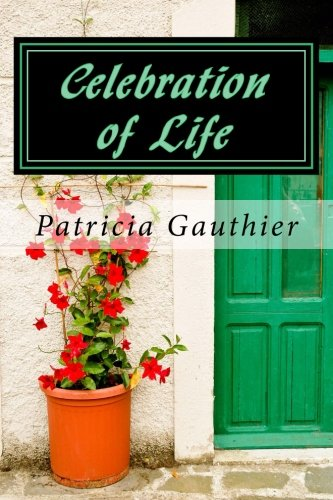 Book: Celebration of Life - Book One of the Celebration Trilogy by Patricia Gauthier