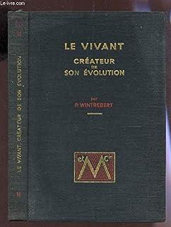 LE VIVANT CREATEUR DE SON EVOLUTION