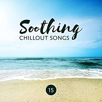 15 Soothing Chillout Songs