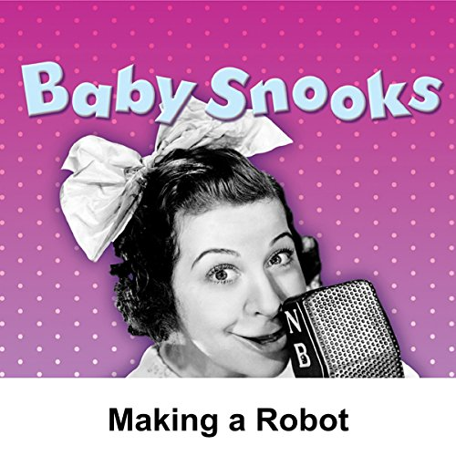 Baby Snooks: Making a Robot audiobook cover art
