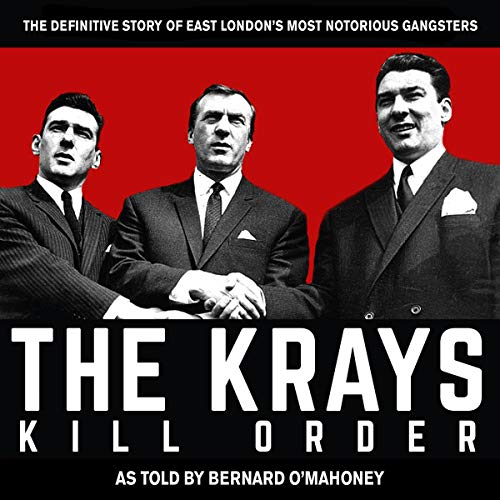 The Krays: Kill Order                   By:                                                                                                                                 Bernard O'Mahoney                               Narrated by:                                                                                                                                 Bernard O'Mahoney                      Length: 1 hr and 29 mins     1 rating     Overall 3.0