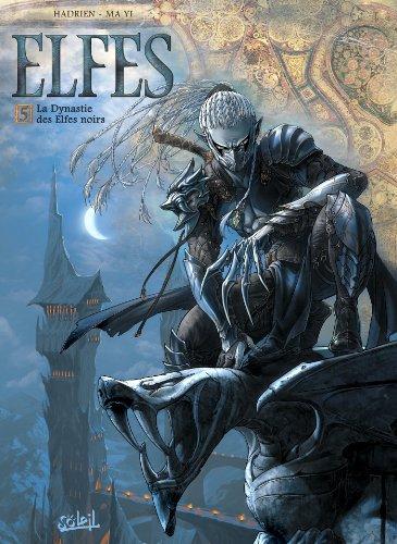 Elfes T05 : La dynastie des elfes noirs