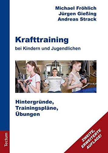 Krafttraining bei Kindern und Jugendlichen: Hintergründe, Trainingspläne, Übungen