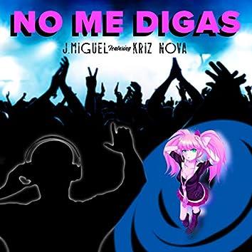 No Me Digas (feat. Kriz Nova)