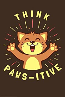 Think Paws itive Cat Funny Cool Wall Decor Art Print Poster 12x18