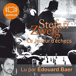 Le joueur d'échecs                   By:                                                                                                                                 Stefan Zweig                               Narrated by:                                                                                                                                 Édouard Bear                      Length: 1 hr and 54 mins     3 ratings     Overall 5.0