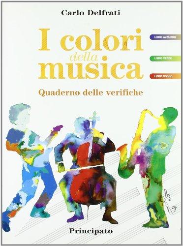 I colori della musica. Quaderno delle verifiche. Per la Scuola media