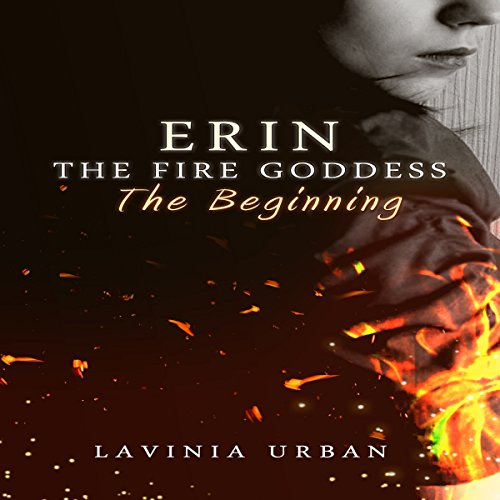 Erin the Fire Goddess: The Beginning audiobook cover art