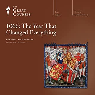 1066: The Year That Changed Everything                   By:                                                                                                                                 Jennifer Paxton,                                                                                        The Great Courses                               Narrated by:                                                                                                                                 Jennifer Paxton                      Length: 3 hrs     1,340 ratings     Overall 4.5