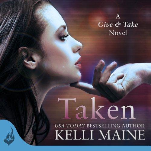 Taken Audiobook By Kelli Maine cover art