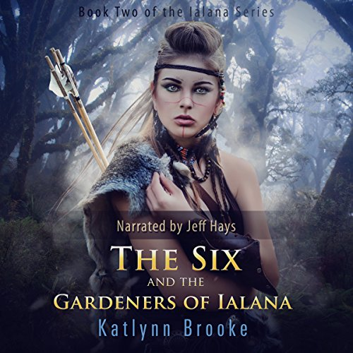 The Six and the Gardeners of Ialana audiobook cover art