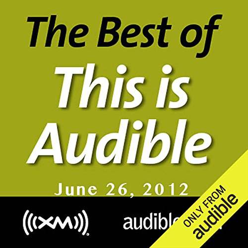 The Best of This Is Audible, June 26, 2012 Titelbild