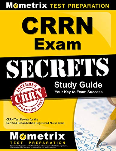 CRRN Exam Secrets Study Guide: CRRN Test Review for the Certified Rehabilitation Registered Nurse Ex