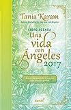 Libro agenda. Una vida con angeles 2017 / A Life With Angels 2017 Agenda (Spanish Edition)