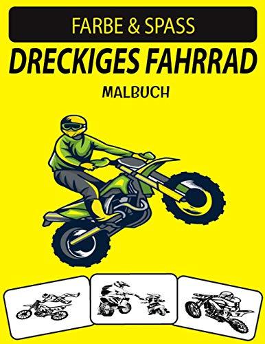 DRECKIGES FAHRRAD MALBUCH: Neue und erweiterte Ausgabe Einzigartige Designs Dirt Bike Malbuch für Kinder & Erwachsene