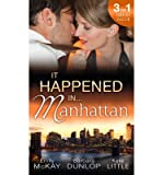 [(It Happened in Manhattan)] [ By (author) Emily McKay, By (author) Barbara Dunlop, By (author) Kate Little ] [August, 2014]