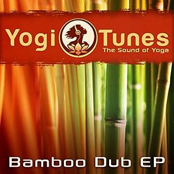 Bamboo Dub EP - Eastern Yoga Grooves By Yogitunes
