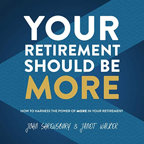 Your Retirement Should Be More audiobook cover art
