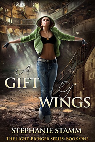 Book: A Gift of Wings (The Light-Bringer Series) by Stephanie Stamm