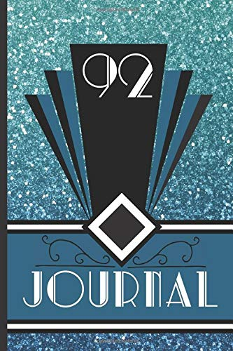 92 Journal: Record and Journal Your 92nd Birthday Year to Create a Lasting Memory Keepsake (Blue Art Deco Birthday Journals, Band 92)