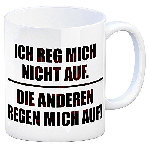 trendaffe - Kaffeebecher mit Spruch: Ich reg Mich Nicht auf. Die Anderen Regen Mich auf!
