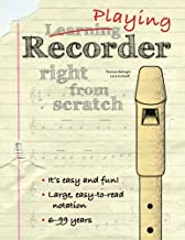Playing recorder right from scratch: A method book for all ages