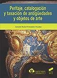 Peritaje, CatalogacióN y TasacióN De AntigüEdades y Objetos de Arte: 17 (Ciencias sociales y humanidades)