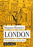 Shannon Bennett's London: A Personal Guide to the City's Best