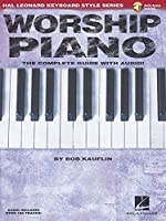 Worship Piano: The Complete Guide With Audio! (Hal Leonard Keyboard Style)