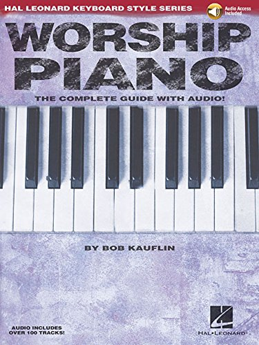 Worship Piano: Hal Leonard Keyboard Style Series: The Complete Guide with Audio!