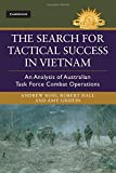 The Search for Tactical Success in Vietnam: An Analysis of Australian Task Force Combat Operations (Australian Army History Series)