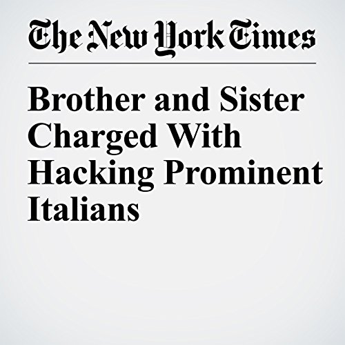 Brother and Sister Charged With Hacking Prominent Italians copertina