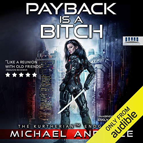 Payback Is a Bitch: The Kurtherian Endgame, Book 1