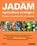 JADAM Agricultura Ecológica(Segunda Edicion). Haga sus propios PESTICIDAS NATURALES poderosos. El ca...