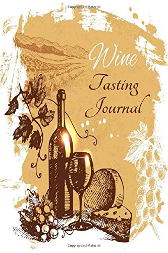 Wine Tasting Journal: Wine Taster's Notebook Log Book for Taking Notes & Impressions - Logbook for Review, Tracking & Testing of Your Favorite Wine - ... for Wine Lovers & Enthusiasts Women & Men