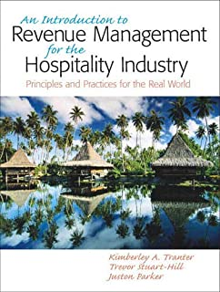 Introduction to Revenue Management for the Hospitality Industry: Principles and Practices for the Real World, An