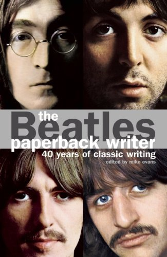 The Beatles Paperback Writer 40 Years Of Classic Writing Kindle Edition By Evans Mike Epstein Brian Lennon John Melly George Davis Hunter Arts Photography Kindle Ebooks Amazon Com