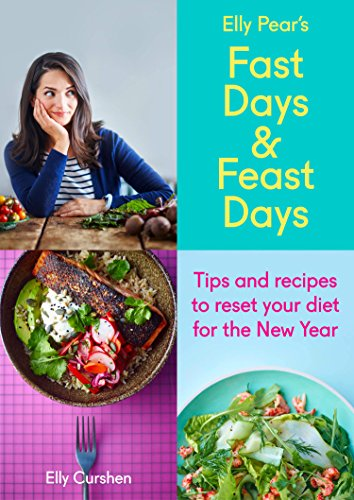 Sampler: Elly Pear's Fast Days and Feast Days: Tips and recipes to reset your diet for the New Year (English Edition)