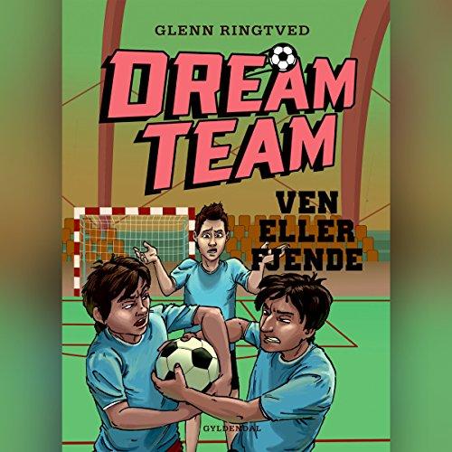 Ven eller fjende (Dreamteam 7) audiobook cover art