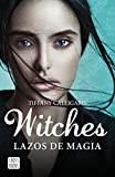 Witches. Lazos de magia: Witches 1 (Crossbooks)...