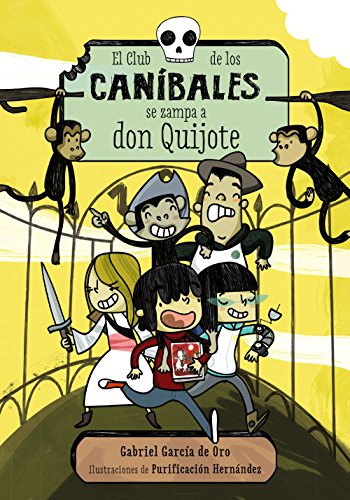 El Club de los Caníbales se zampa a don Quijote: El Club de los Caníbales, 1 (Literatura Infantil (6-11 Años) - Narrativa Infantil)