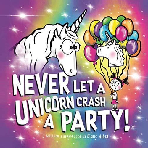 Never Let a Unicorn Crash a Party!