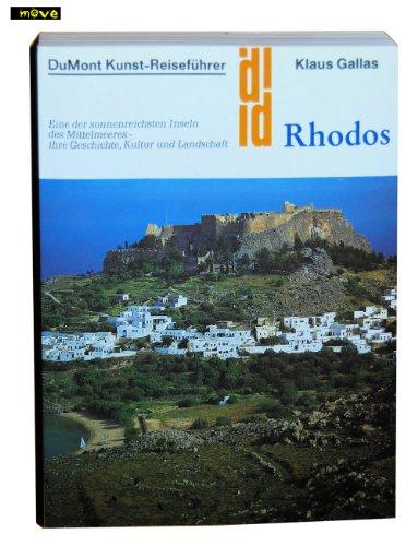 DuMont Kunst-Reiseführer: Rhodos. Eine der sonnenreichsten Inseln des Mittelmeeres - ihre Geschichte, Kultur und Landschaft