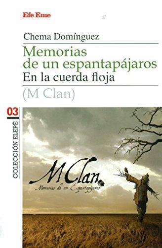 Memorias de un espantapájaros: M Clan en la cuerda floja: 3 (Elepé)
