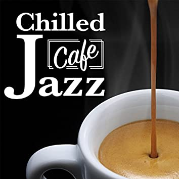Chilled Cafe Jazz