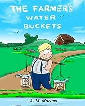 Children's Book: The Farmer's Water Buckets: Children's Picture Book On Building Self Esteem