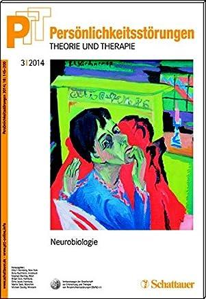 Persönlichkeitsstörungen PTT/ Persönlichkeitsstörungen - Theorie und Therapie, Bd. 3/2014: Neurobiologie