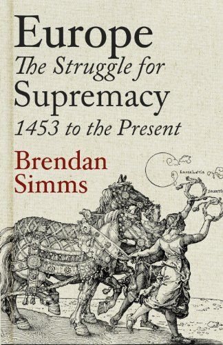 Europe: The Struggle for Supremacy, 1453 to the Present (English Edition)