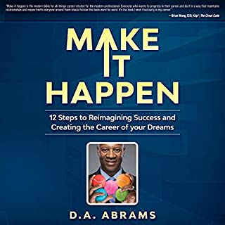Make It Happen: 12 Steps to Reimagining Success and Creating the Career of Your Dreams audiobook cover art